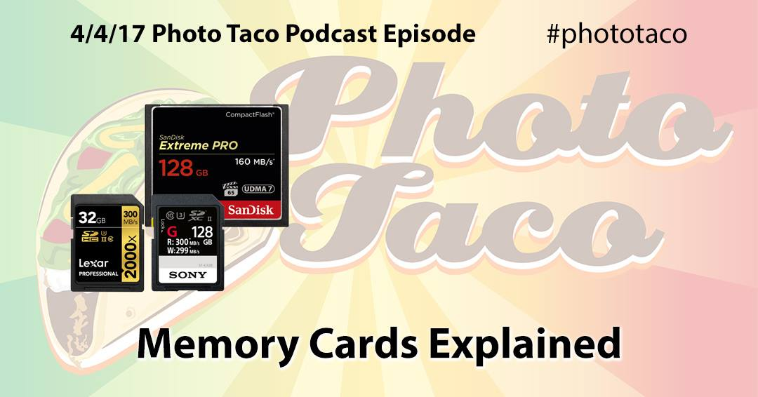 Photo Taco Podcast: Memory Cards Explained
